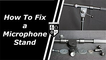 How to Fix a Microphone Stand