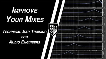 Ear Training for Audio Engineers – IMPROVE YOUR MIXES