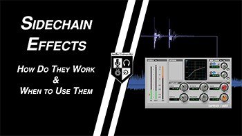 What is Sidechaining? The Most Common Uses of Sidechain Effects