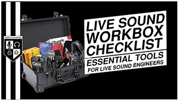 LIVE SOUND WORKBOX CHECKLIST: Essential Tools for Live Sound Engineers