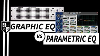 PARAMETRIC EQ vs GRAPHIC EQ: How & When to Use Them