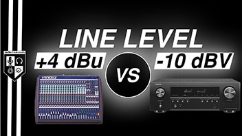 CONSUMER vs PROFESSIONAL AUDIO LEVELS: -10 dBV vs +4 dBu