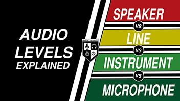 MIC LEVEL vs LINE LEVEL: Audio Levels Explained