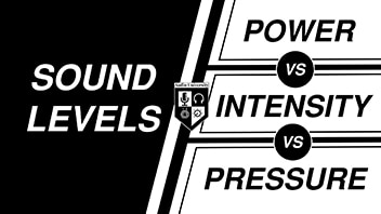 POWER LEVEL vs INTENSITY LEVEL vs PRESSURE LEVEL: Sound Levels Explained