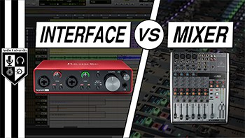 AUDIO INTERFACE vs MIXER: Which One Do You Need?