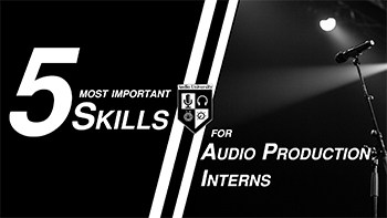 5 Skills Every Audio Intern Should Have