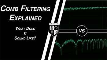 Comb Filtering Explained: What Does a Comb Filter Sound Like?