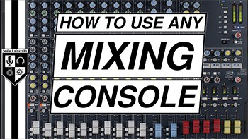AUDIO MIXING CONSOLE BASICS | How to Operate a Mixer for Live Sound & Studio Recording