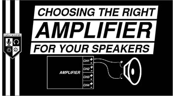 Choosing the Right Amplifier for Speakers – A SIMPLE RULE