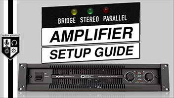 How To Set Up An Amplifier [Bridge vs Parallel vs Stereo]