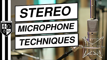 STEREO MICROPHONE TECHNIQUES: The Ultimate Guide